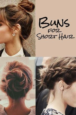 How To Make A Bun With Short Hair 11 Super Easy Short Hairstyles Bun Easy Hair Hairsty Short Hair Styles Easy Messy Bun For Short Hair Short Hair Bun