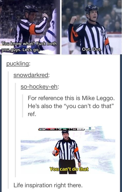 This may be the only NHL ref I actually enjoy. Lol. True. Sorry about