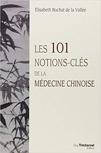 Amazon Fr Les 101 Notions Cles De La Medecine Chinoise Elisabeth Rochat De La Vallee Livres Livre Naturopathie Telecharger Pdf Pdf Gratuit