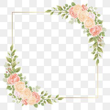 Watercolor Rose Flower Frame Watercolor Clipart Frame Wedding Frame Png And Vector With Transparent Background For Free Download Floral Border Design Frames Wedding Invitations Flower Frame Wedding Frames