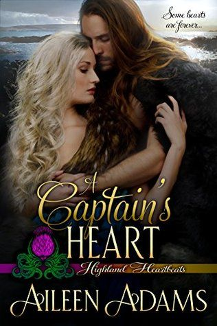 Read And Download A Captain S Heart Highland Heartbeats 5 Pdf Epub Book Online By Aileen Adams Captain Books Ebook