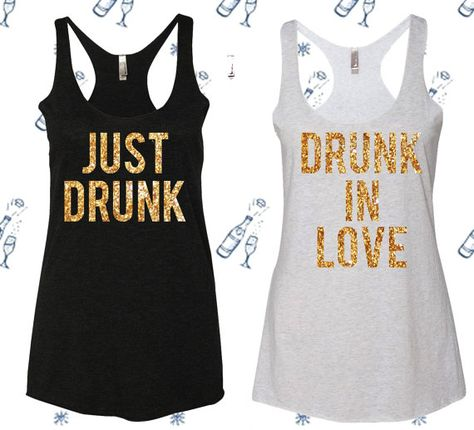 Drunk in Love and Just Drunk Tank Tops, Bachelorette Tanks for bachelorette parties BRIDE TANK will be in white heather JUST DRUNK TANK will be