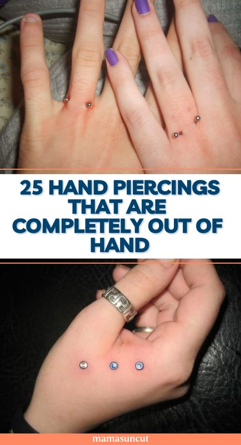 More accurately, these piercings are in the hand. From dermal finger studs to full-hand industrial bars, we're pointing out all the body mod trends.