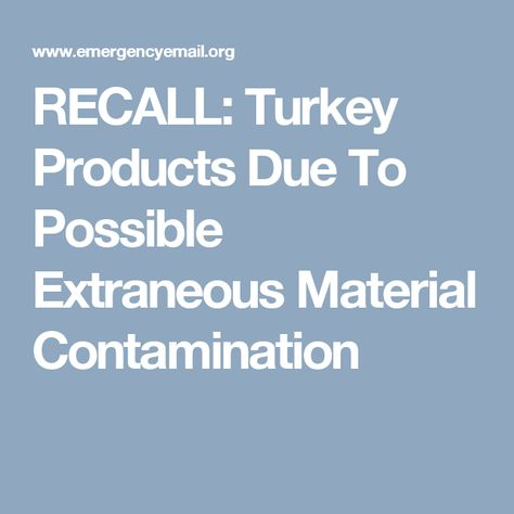 RECALL Turkey Products Due To Possible Extraneous Material - wakefern portal