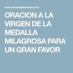 Oracion A La Virgen De La Medalla Milagrosa Para Un Gran Favor Oraciones Oración Milagrosa Oracion A La Virgen