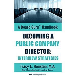 Becoming A Public Company Director Interview Strategies A Board Gurutm Handbook Book 7 Public Company Executive Coaching How To Become
