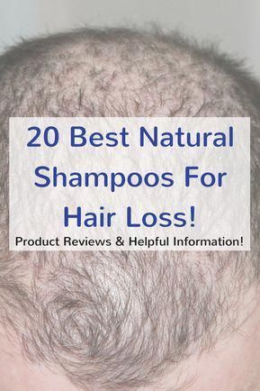 Best Shampoos For Hair Loss Here Are The Top 20 Best Natural Hair Loss Shampoos Available In De Hair Shampoo Best Hair Loss Shampoo Natural Hair Loss Shampoo