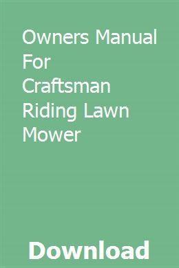 Bedienungsanleitung Fur Den Rasenmaher Craftsman Riding Download Pdf Googtehyten Craftsman Riding Lawn Mower Riding Lawn Mowers Owners Manuals