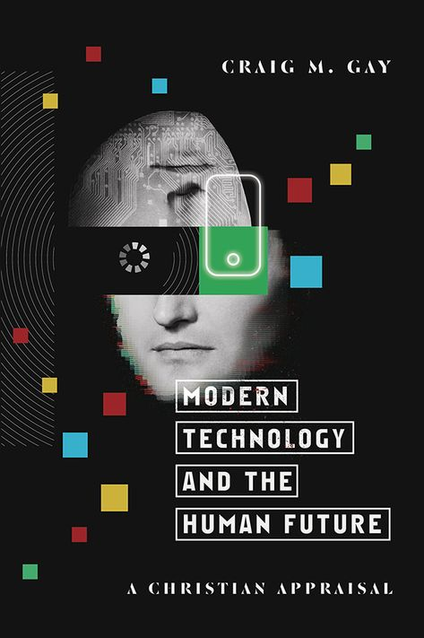 Modern Technology and the Human Future Book Cover