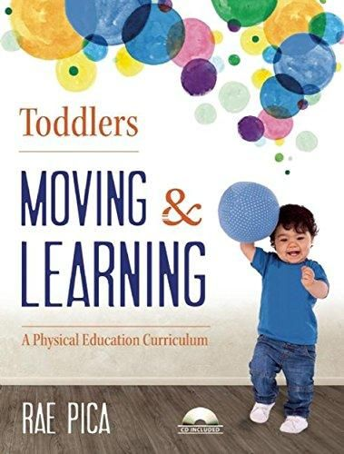 Toddlers Moving and Learning: A Physical Education Curriculum (Moving & Learning) - Default