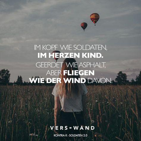 #motivation #statements #nachdenken #tiefgrndig #attitude #soldaten #verswand #geredet #asphalt #fliegen #artist #quotes #zitate #sprche #kontraVisual Statements®️️ Im Kopf wie Soldaten, im Herzen Kind. Geredet wie Asphalt, aber fliegen wie der Wind davon. - Kontra K Sprüche / Zitate / Quotes / Verswand / Musik / Band / Artist / tiefgründig / nachdenken / Leben / Attitude / MotivationVisual Statements®️️ Im Kopf wie Soldaten, im Herzen Kind. Geredet wie Asphalt, aber fliegen wie ...