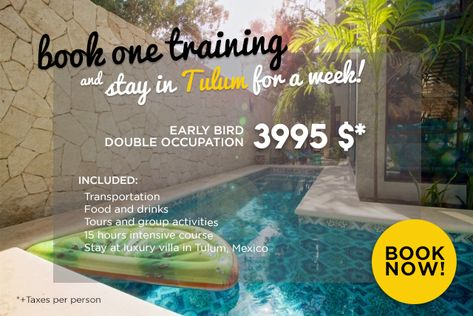 A WEEK OF COMPLETE TRAINING WITH SPECIALIZED WORKSHOPS IN A LUXURY VILLA IN TULUM! From November 9 to 16, 2019, from $ 3395 CAD