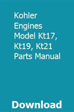 Kohler Engines Model Kt17 Kt19 Kt21 Parts Manual Hasgimisigh Kohler Engines Kohler Engine Parts Lawn Mower Repair
