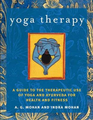 Yoga Therapy Paperback Softback A G Mohan Yoga Therapy Yoga Therapy Training Therapy