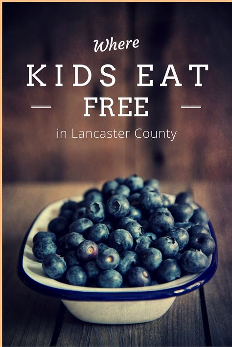 Where and when do Kids Eat FREE in Lancaster, PA? Find out here!