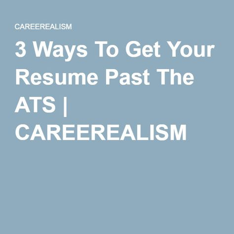 3 Ways To Get Your Resume Past The ATS CAREEREALISM Job Search - where can i get a resume