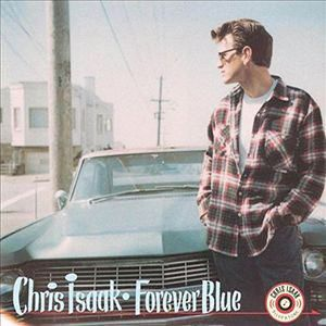 Chris Isaak ‎- Forever Blue -Sealed-New Record on Vinyl Track Listing - Baby Did A Bad Bad Thing - Somebody's Crying - Graduation Day - Go Walking Down There - Don't Leave Me On My Own - Things Go Wro