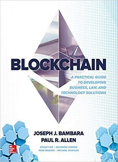 Blockchain A Practical Guide To Developing Business Law And