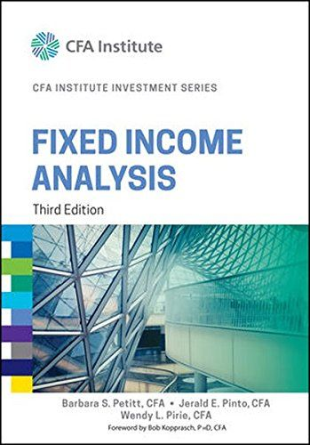 Download free Fixed Income Analysis (CFA Institute Investment - investment analysis