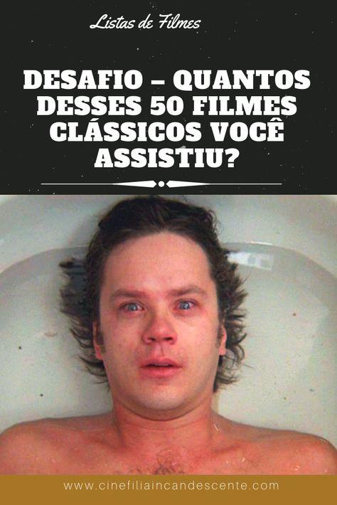 Top50: Desafio - Quantos Desses Filmes Clássicos Você Assistiu? - Cinefilia Incandescente
