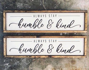 Always Stay Humble Kind Willowbee Signs Farmhouse Decor Wooden Sign Decor Wooden Farmhouse Sign Farmh Farmhouse Signs Diy Pallet Signs Diy Bee Sign