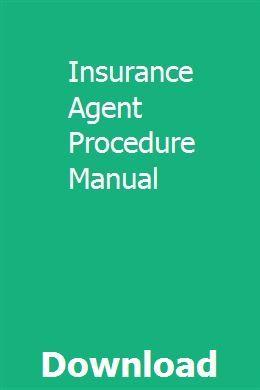Insurance Agent Procedure Manual Online Insurance Independent