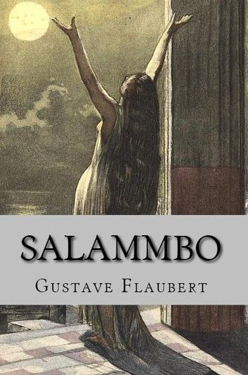 Salammbo Ebook By Gustave Flaubert Rakuten Kobo Books Createspace 100 Book