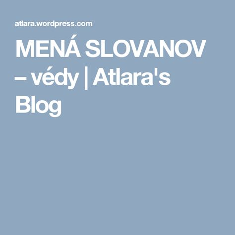 MENÁ SLOVANOV – védy | Atlara's Blog