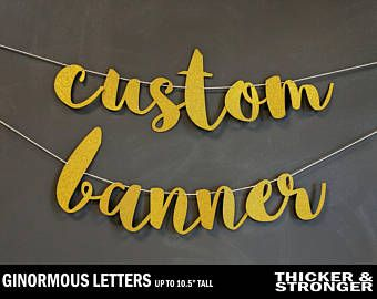 Custom Glitter Banner Ginormous Size Extra Large Letters Cardstock Premium Cursive Script Decoration Party Custom Banners Personalized Banners Banner