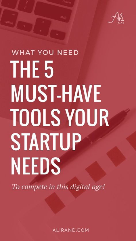 The 5 Must-Have Tools You Need for Your Startup | Ali Rand