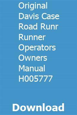 Original Davis Case Road Runr Runner Operators Owners Manual H005777 Owners Manuals Manual The Originals