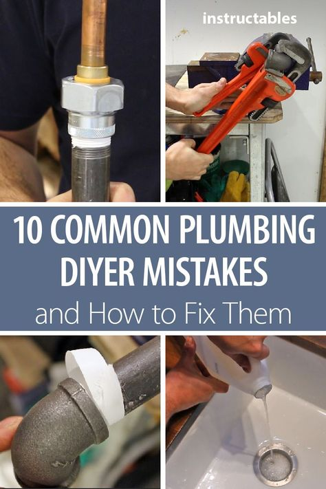 10 Common Plumbing DIYer Mistakes, and How to Fix Them!