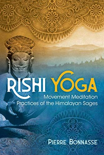 Read Book Rishi Yoga Movement Meditation Practices Of The Himalayan Sages Download Pdf Free Epub Mobi Ebooks Meditation Practices Jnana Yoga Yoga Movement