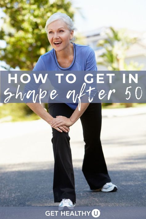 How To Get In Shape After 50 - Get Healthy U