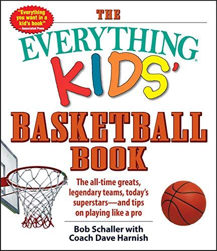 Download Pdf The Everything Kids Basketball Book 3rd Edition The Alltime Greats Legendary Teams Todays Sup Basketball Books Kids Basketball Easy Reader Books
