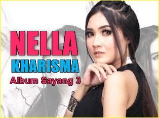 Download Lagu Mp3 Nella Kharisma Album Sayang 3 Terbaru 2018
