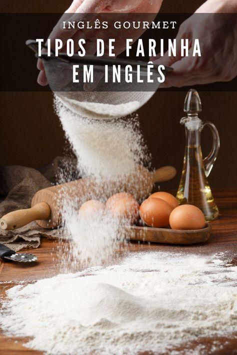 Tipos De Farinha Em Ingles Com Imagens Ingleses