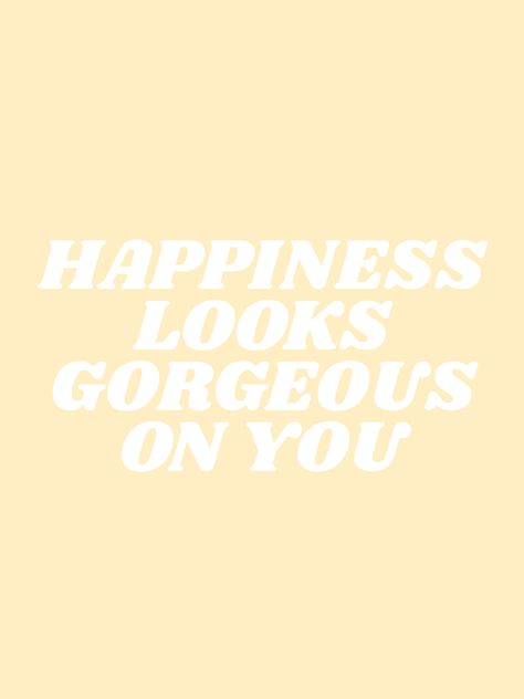 happiness looks gorgeous on you – happiness looks gorgeous on you – - Unique Wallpaper Quotes The Words, Motivational Quotes For Working Out, Inspirational Quotes, Motivational Short Quotes, Quotes To Live By, Me Quotes, Tumblr Quotes Happy, Chance Quotes, Qoutes
