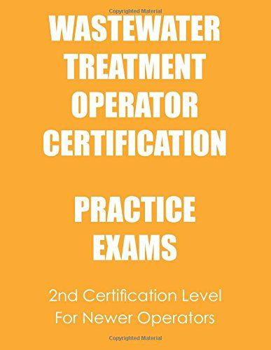High Quality Practice Exams: Wastewater Treatment Operator Certificati... Https://www.