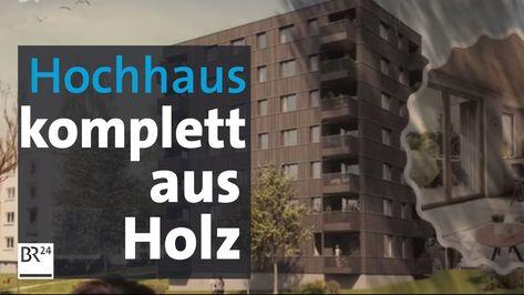 Nachhaltiges Bauen: Siebenstöckiges Hochhaus aus Holz | Rundschau | BR24