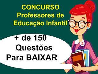 De 200 Questoes De Concursos Para Professores De Educacao Infantil