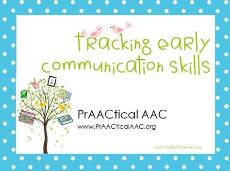 Tracking Early Communication Skills: A PrAACtical Resource
