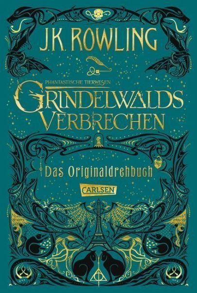 Grindelwalds Verbrechen Phantastische Tierwesen Bd 2 Phantastische Tierwesen Verbrecher Tierwesen