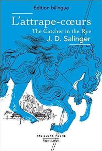 L Attrape Coeurs Edition Bilingue J D Salinger Annie Saumont Attrape Coeur Livre Numerique Attrape