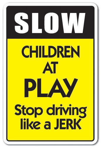 SLOW CHILDREN AT PLAY Sign kids driving traffic speed limit ...