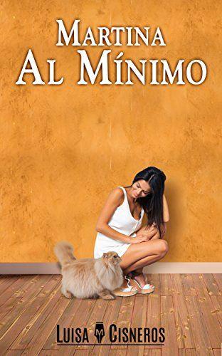 Martina Al Mínimo Novelas Románticas En Español Nº 1 De Cisneros Luisa M Novelas Románticas Libros En Espanol Novelas