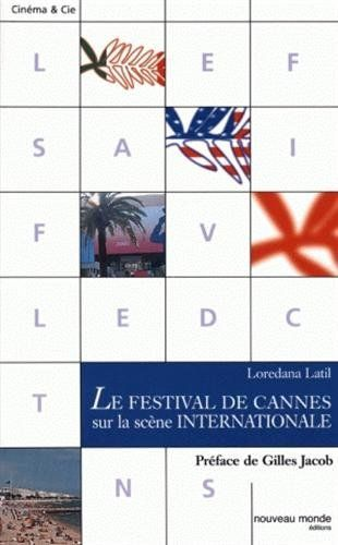 Telecharger Le Festival De Cannes Sur La Scene Internationale Pdf Par Loredana Latil Telecharger Votre Fichier Ebook Maintenant