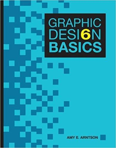 Graphic Design Basics Text Only 6th Edition By Amy E Arntson Isbn 13 978 0495912071 Online Web Design Web Design Books Web Design Tips