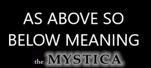 As Above So Below Meaning - Full Quote Origin and Phrase Significance