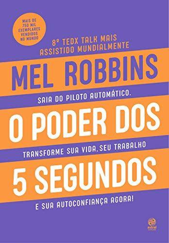 O Poder Dos 5 Segundos Por Mel Robbins Mais De 750 Mil